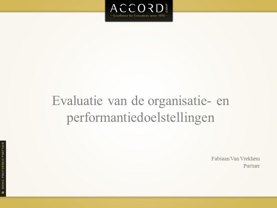 Evaluatie van de organisatie- en performantiedoelstellingen Fabiaan Van Vrekhem Partner