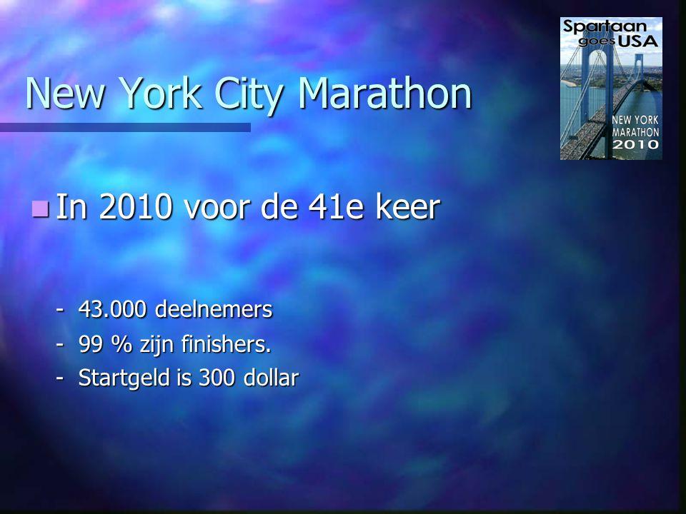 New York City Marathon Eerste in 1970 Eerste in 1970 - 127 Deelnemers - 55 haalde de finish - Startgeld was 1 Dollar