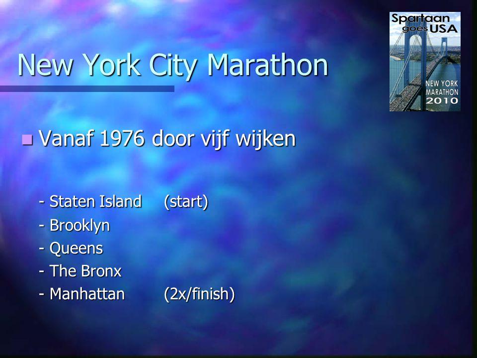 New York City Marathon In 2010 voor de 41e keer In 2010 voor de 41e keer - 43.000 deelnemers - 99 % zijn finishers.