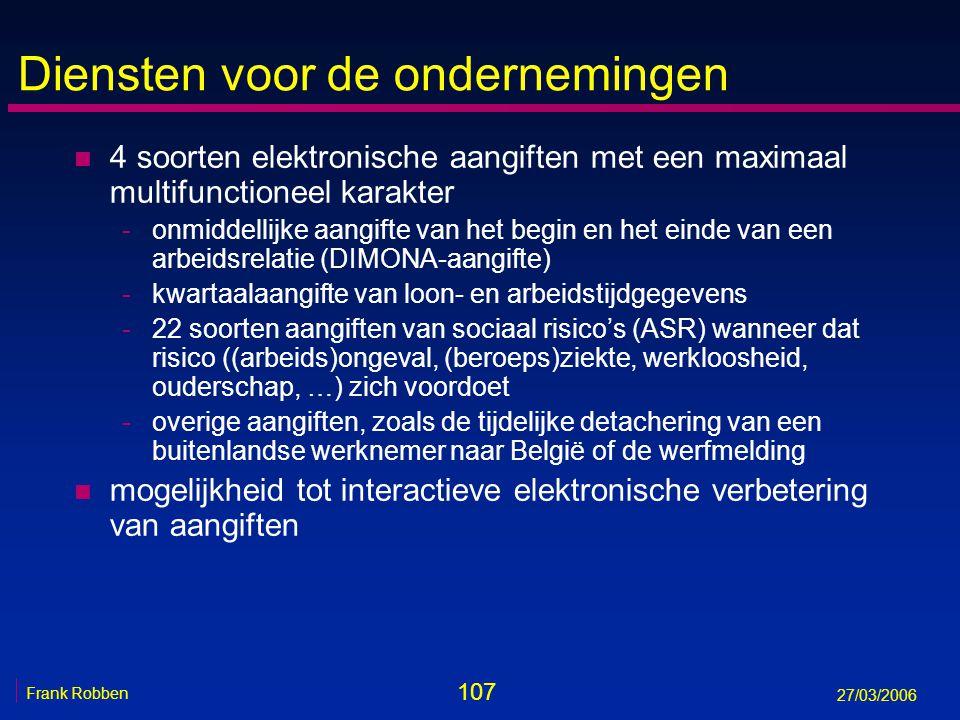 107 Frank Robben 27/03/2006 Diensten voor de ondernemingen n 4 soorten elektronische aangiften met een maximaal multifunctioneel karakter -onmiddellij