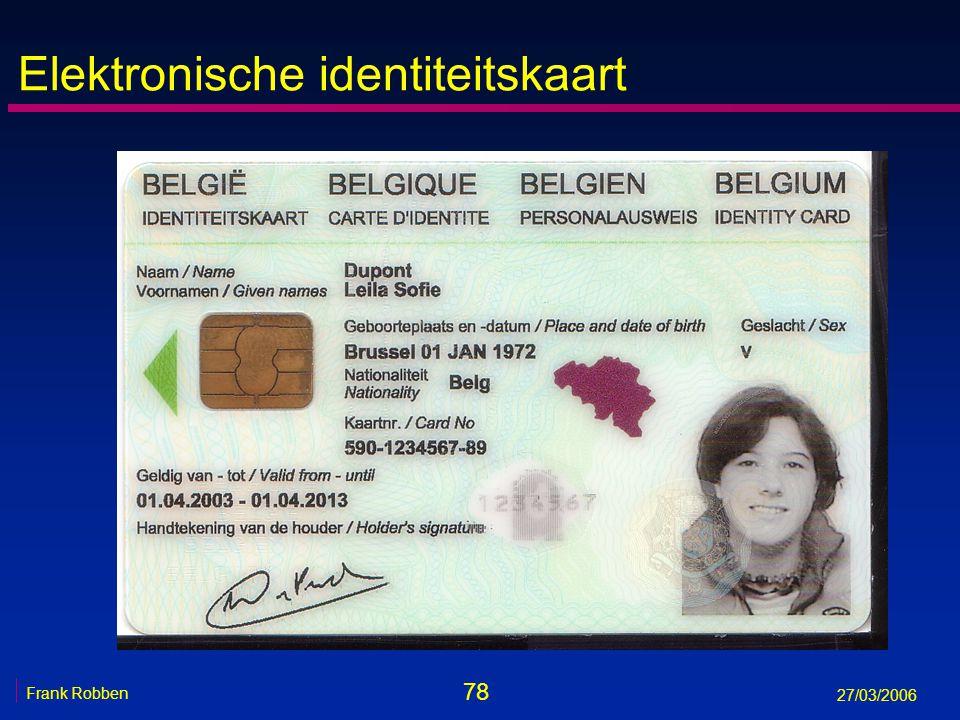 78 Frank Robben 27/03/2006 Elektronische identiteitskaart