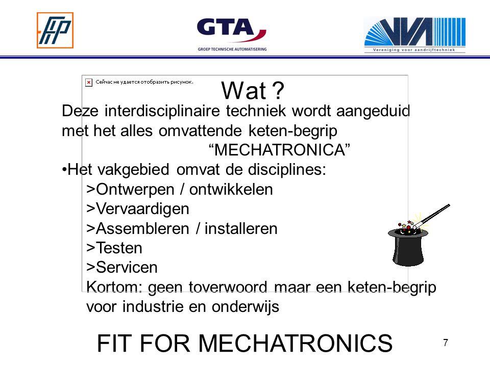 """7 Wat ? Deze interdisciplinaire techniek wordt aangeduid met het alles omvattende keten-begrip """"MECHATRONICA"""" Het vakgebied omvat de disciplines: >Ont"""