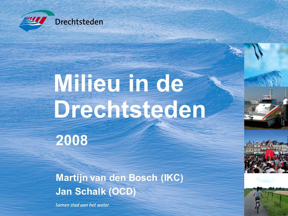 Milieu in de Drechtsteden 2008 Martijn van den Bosch (IKC) Jan Schalk (OCD)