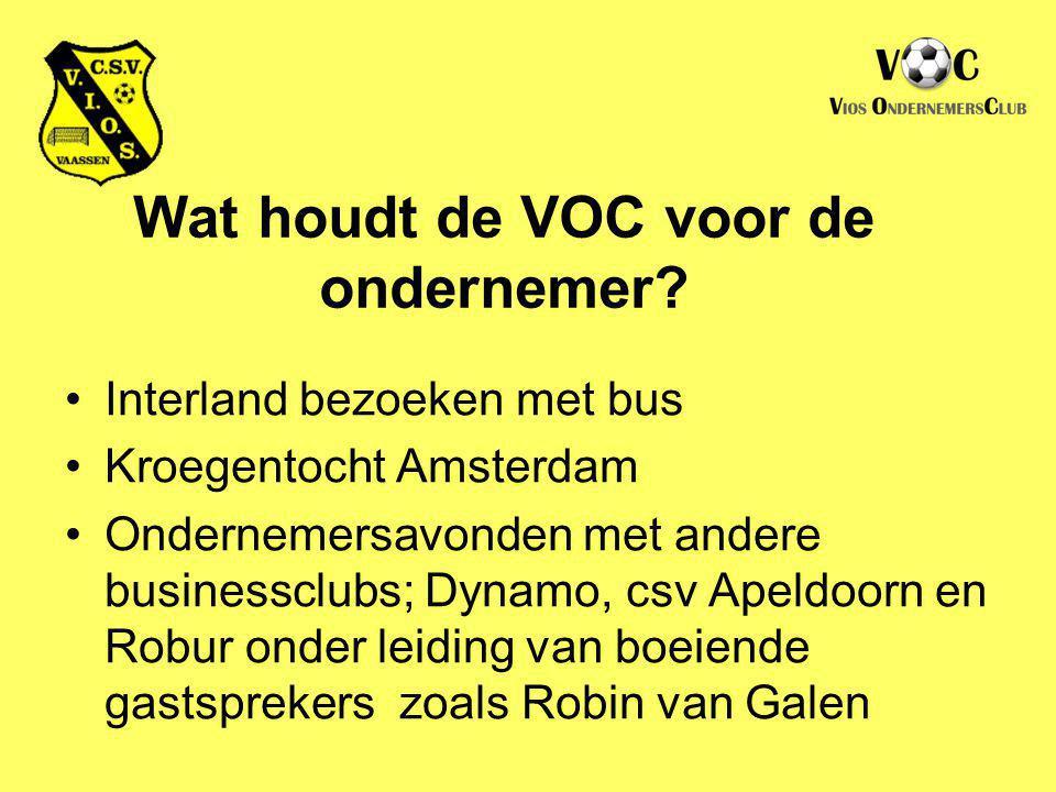 Wat houdt de VOC voor de ondernemer? Interland bezoeken met bus Kroegentocht Amsterdam Ondernemersavonden met andere businessclubs; Dynamo, csv Apeldo
