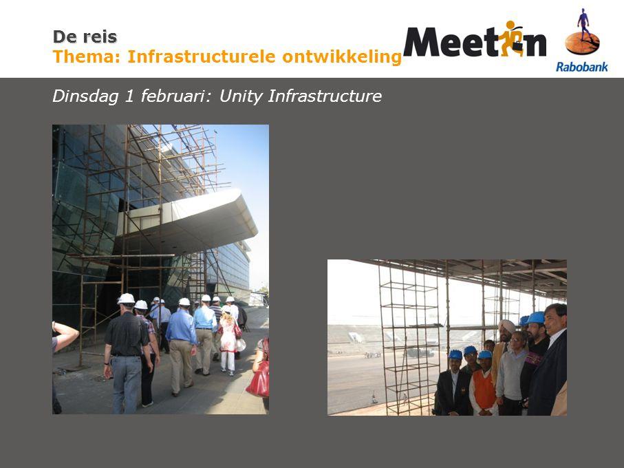 De reis De reis Thema: Infrastructurele ontwikkeling Dinsdag 1 februari: Unity Infrastructure