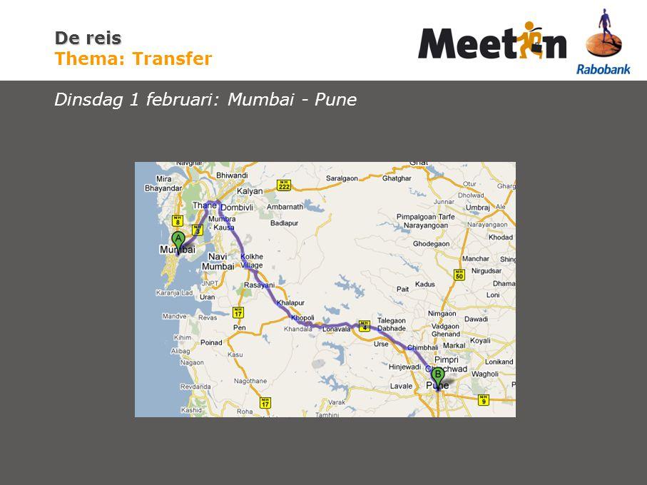 De reis De reis Thema: Transfer Dinsdag 1 februari: Mumbai - Pune