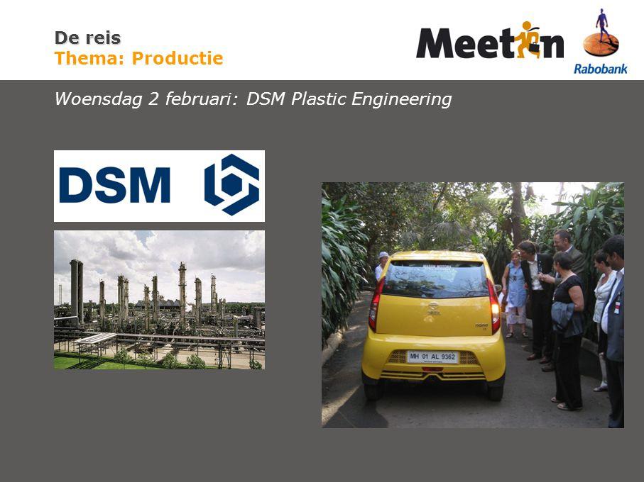 De reis De reis Thema: Productie Woensdag 2 februari: DSM Plastic Engineering