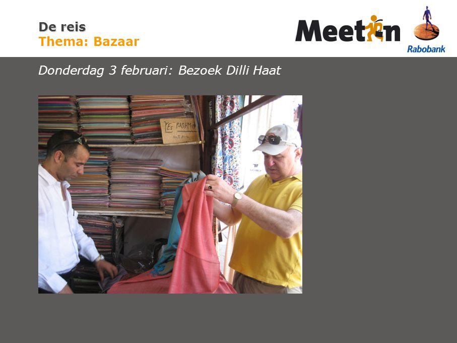 De reis De reis Thema: Bazaar Donderdag 3 februari: Bezoek Dilli Haat