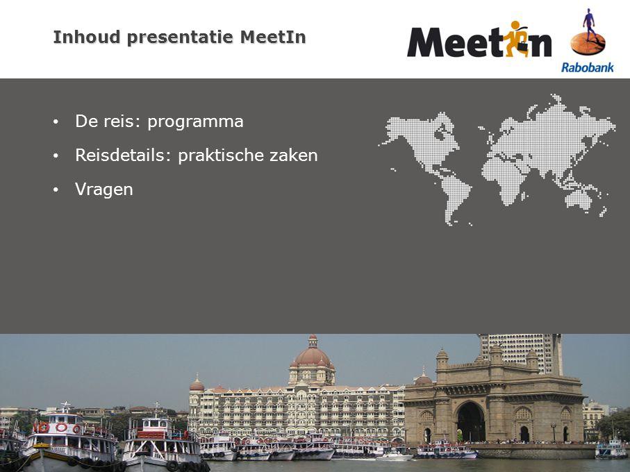Inhoud presentatie MeetIn De reis: programma Reisdetails: praktische zaken Vragen