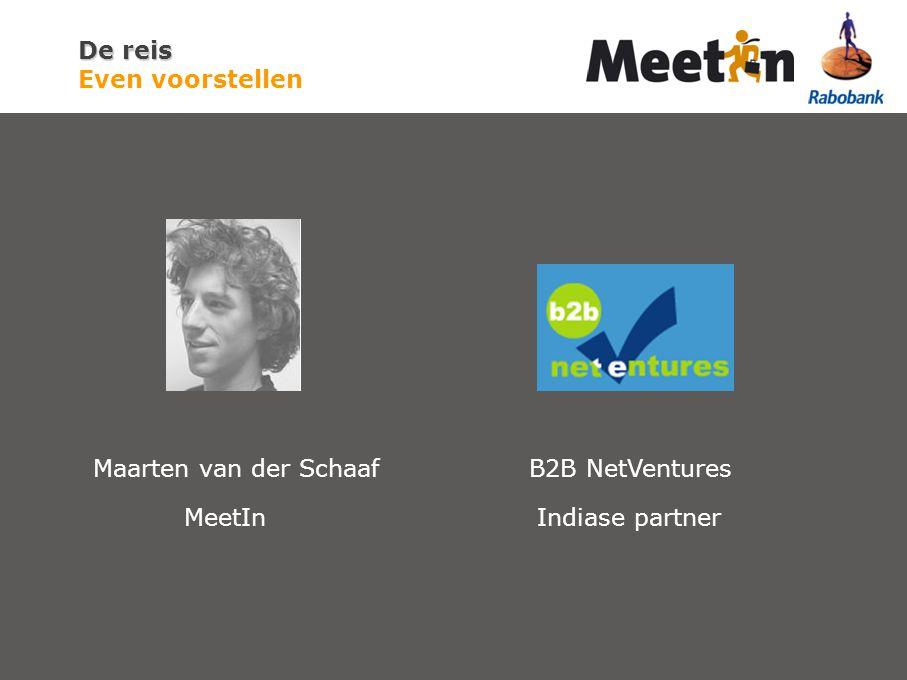 De reis De reis Even voorstellen Maarten van der SchaafB2B NetVentures MeetIn Indiase partner