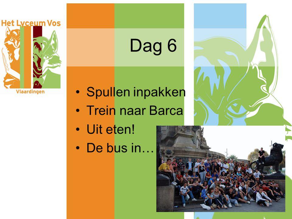 Dag 6 Spullen inpakken Trein naar Barca Uit eten! De bus in…
