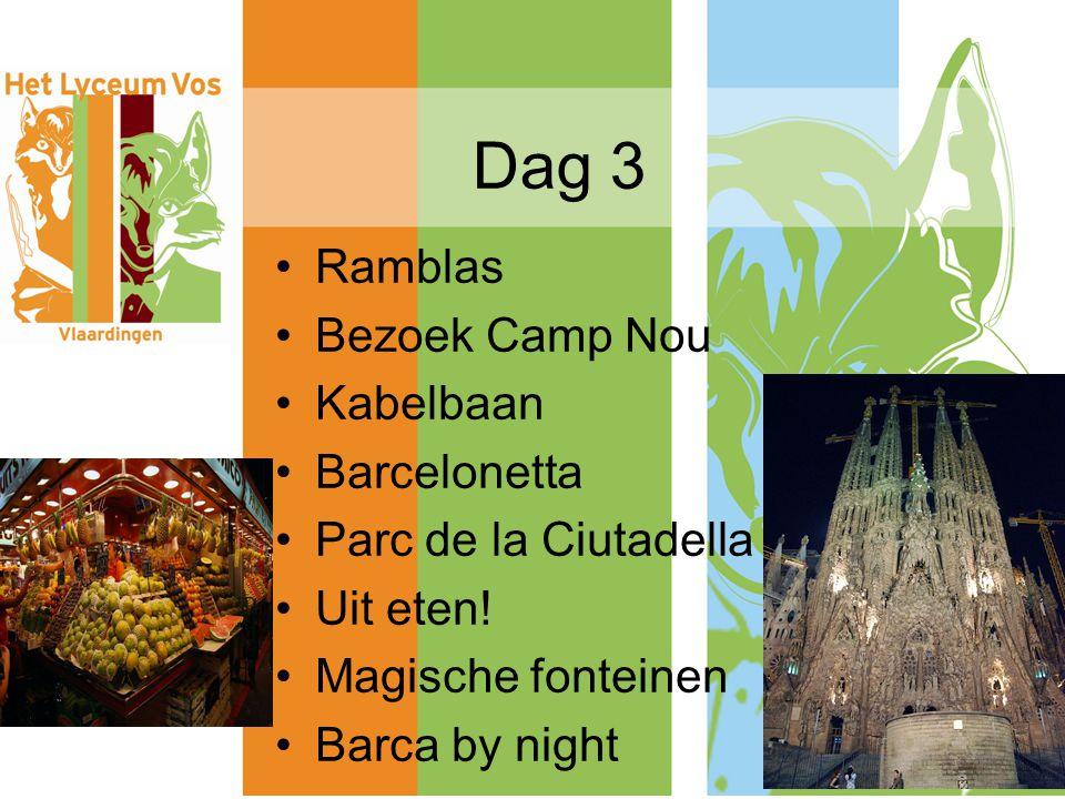 Dag 3 Ramblas Bezoek Camp Nou Kabelbaan Barcelonetta Parc de la Ciutadella Uit eten.