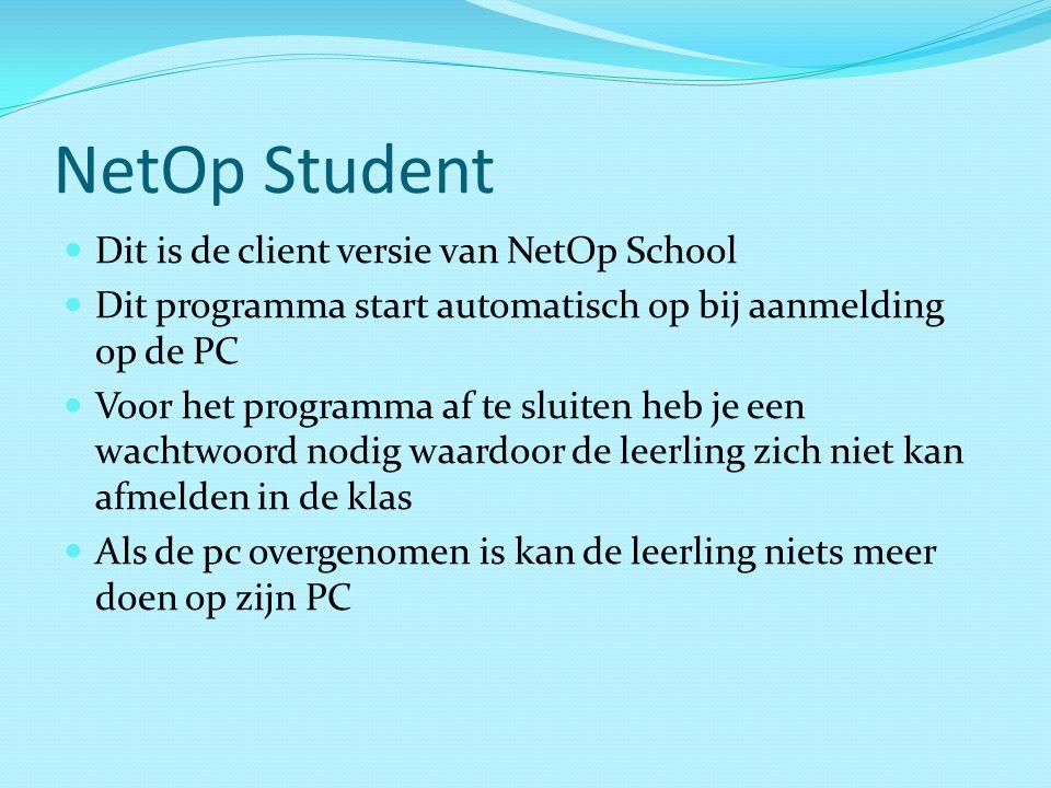 NetOp Student Dit is de client versie van NetOp School Dit programma start automatisch op bij aanmelding op de PC Voor het programma af te sluiten heb