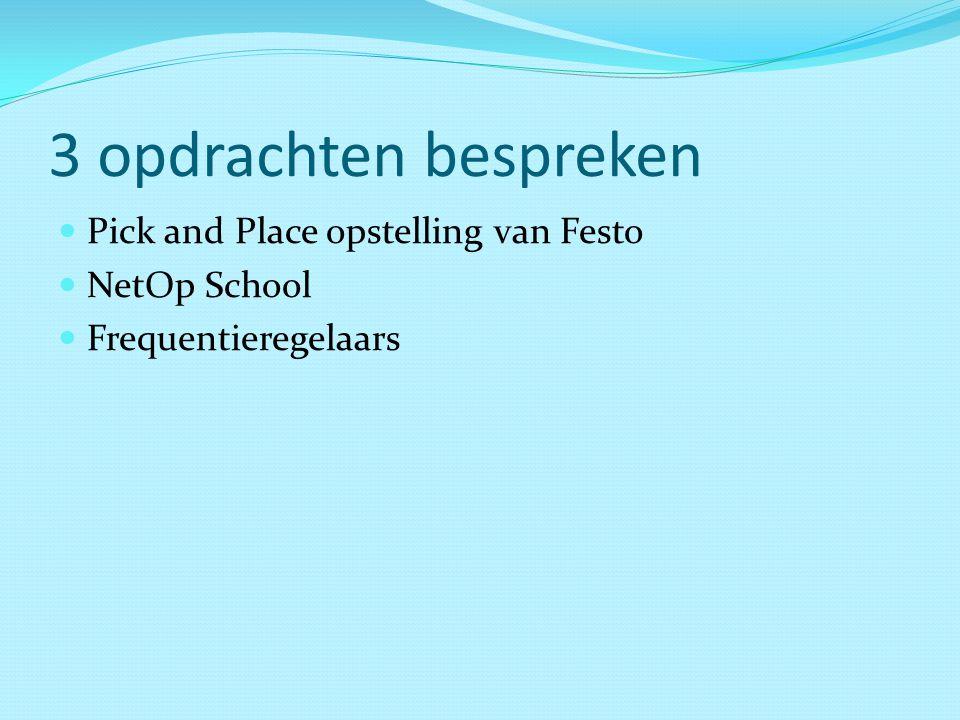 3 opdrachten bespreken Pick and Place opstelling van Festo NetOp School Frequentieregelaars