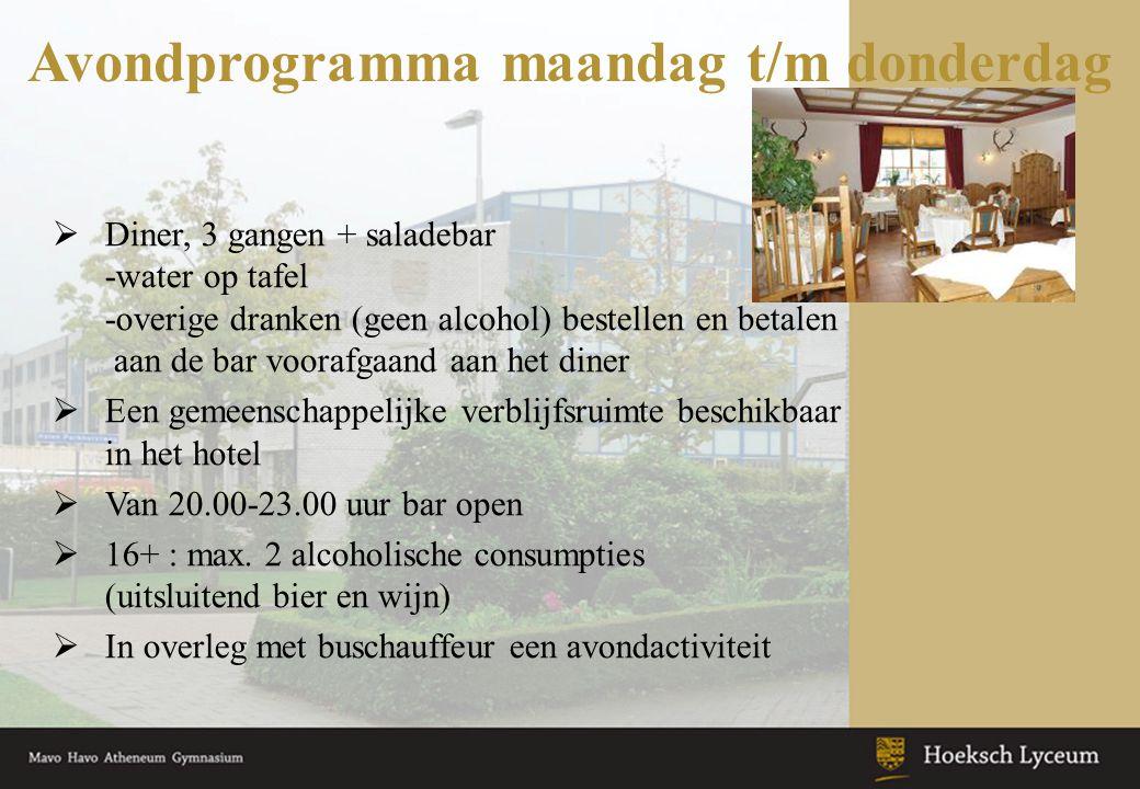 Avondprogramma maandag t/m donderdag  Diner, 3 gangen + saladebar -water op tafel -overige dranken (geen alcohol) bestellen en betalen aan de bar voo