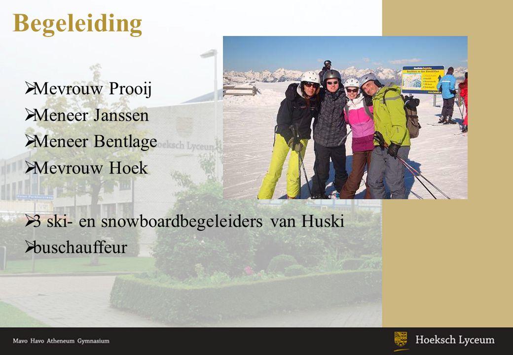 Begeleiding  Mevrouw Prooij  Meneer Janssen  Meneer Bentlage  Mevrouw Hoek  3 ski- en snowboardbegeleiders van Huski  buschauffeur