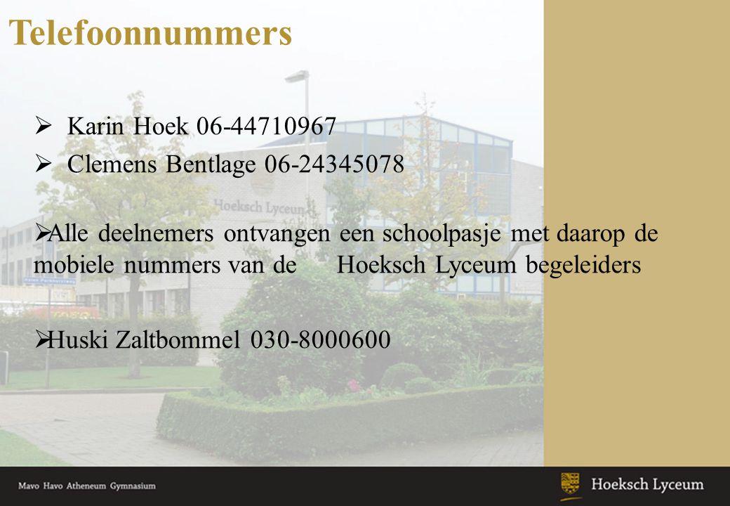 Telefoonnummers  Karin Hoek 06-44710967  Clemens Bentlage 06-24345078  Alle deelnemers ontvangen een schoolpasje met daarop de mobiele nummers van