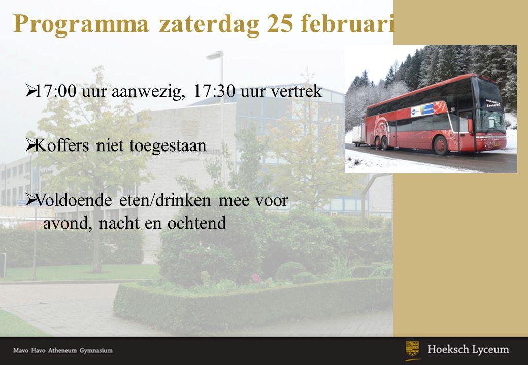 Programma zaterdag 25 februari  17:00 uur aanwezig, 17:30 uur vertrek  Koffers niet toegestaan  Voldoende eten/drinken mee voor avond, nacht en och
