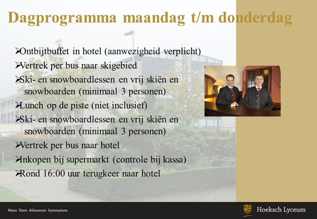 Dagprogramma maandag t/m donderdag  Ontbijtbuffet in hotel (aanwezigheid verplicht)  Vertrek per bus naar skigebied  Ski- en snowboardlessen en vri