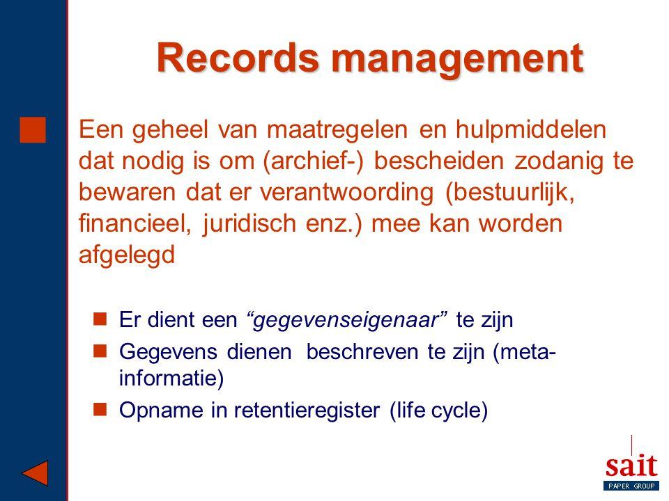 Records management  Een geheel van maatregelen en hulpmiddelen dat nodig is om (archief-) bescheiden zodanig te bewaren dat er verantwoording (bestuu