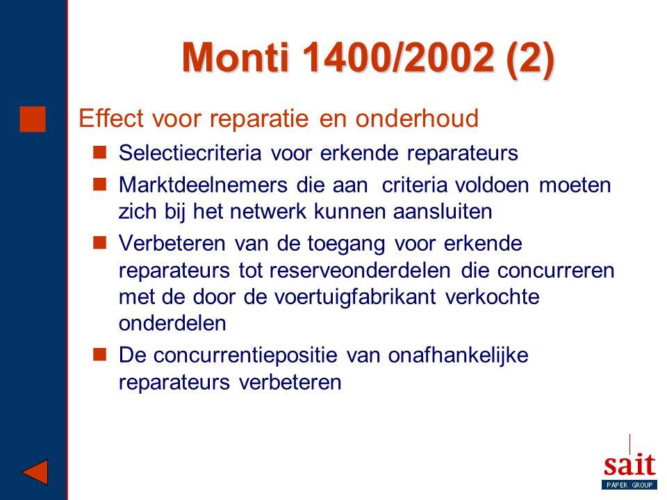Monti 1400/2002 (2)  Effect voor reparatie en onderhoud Selectiecriteria voor erkende reparateurs Marktdeelnemers die aan criteria voldoen moeten zic