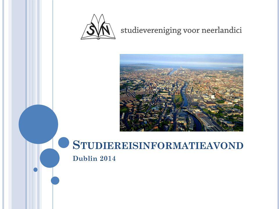 S TUDIEREISINFORMATIEAVOND Dublin 2014