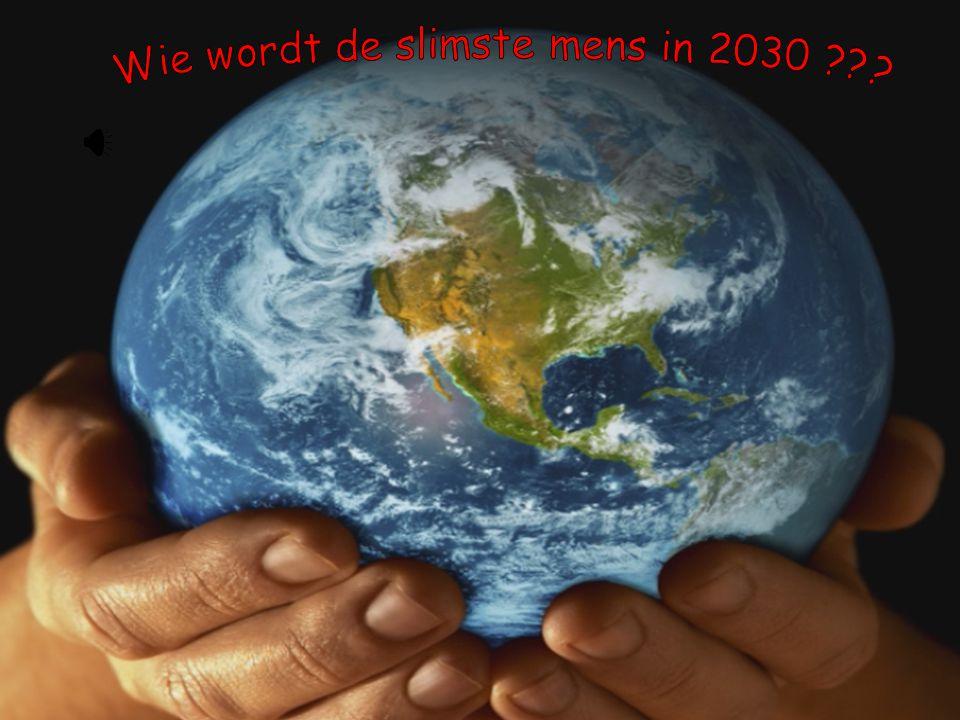 is de slimste mens in 2030 diegene die nog leeft zoals vandaag?