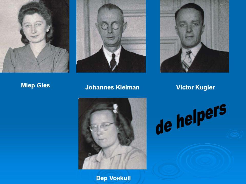 Miep Gies Johannes KleimanVictor Kugler Bep Voskuil