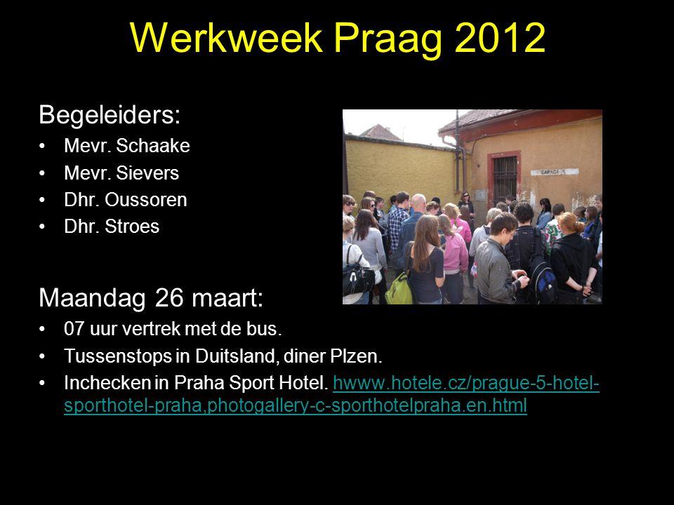 Werkweek Praag 2012 Begeleiders: Mevr. Schaake Mevr. Sievers Dhr. Oussoren Dhr. Stroes Maandag 26 maart: 07 uur vertrek met de bus. Tussenstops in Dui