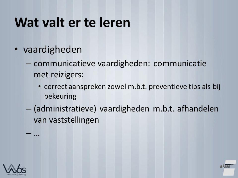 Wat valt er te leren vaardigheden – communicatieve vaardigheden: communicatie met reizigers: correct aanspreken zowel m.b.t.