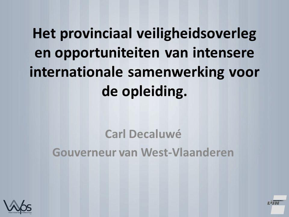 Het provinciaal veiligheidsoverleg en opportuniteiten van intensere internationale samenwerking voor de opleiding.