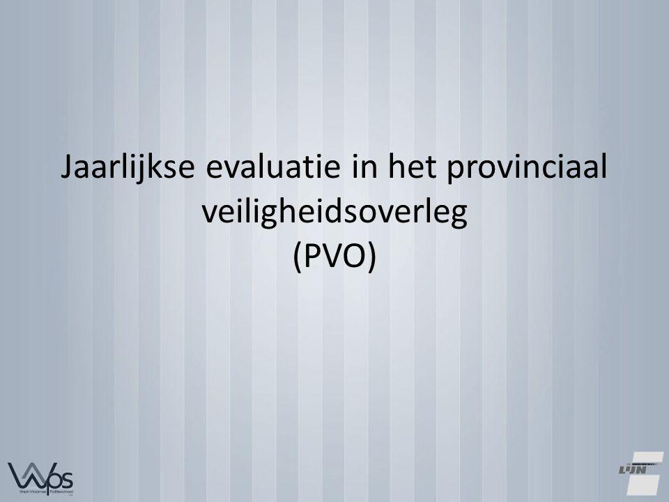 Jaarlijkse evaluatie in het provinciaal veiligheidsoverleg (PVO)