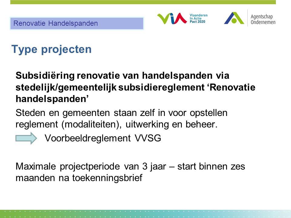 Type projecten Subsidiëring renovatie van handelspanden via stedelijk/gemeentelijk subsidiereglement 'Renovatie handelspanden' Steden en gemeenten sta