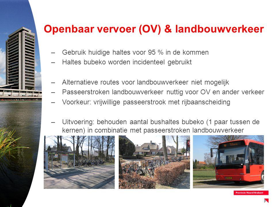 Openbaar vervoer (OV) & landbouwverkeer –Gebruik huidige haltes voor 95 % in de kommen –Haltes bubeko worden incidenteel gebruikt –Alternatieve routes