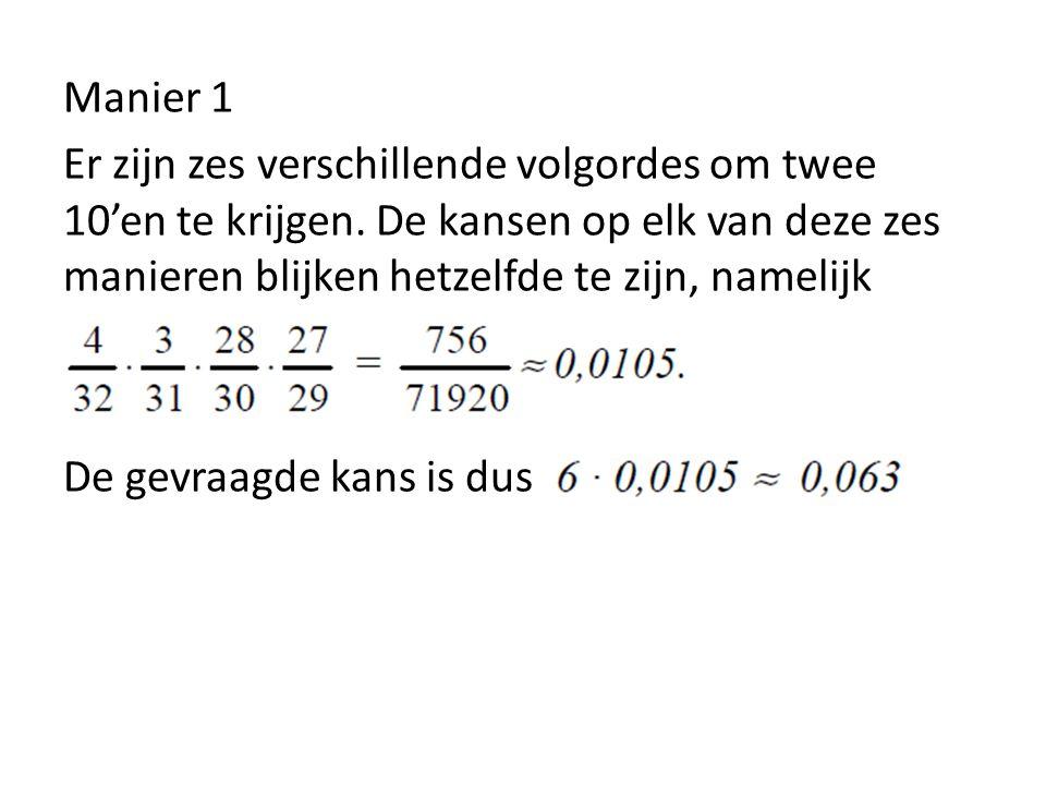 Manier 1 Er zijn zes verschillende volgordes om twee 10'en te krijgen. De kansen op elk van deze zes manieren blijken hetzelfde te zijn, namelijk De g