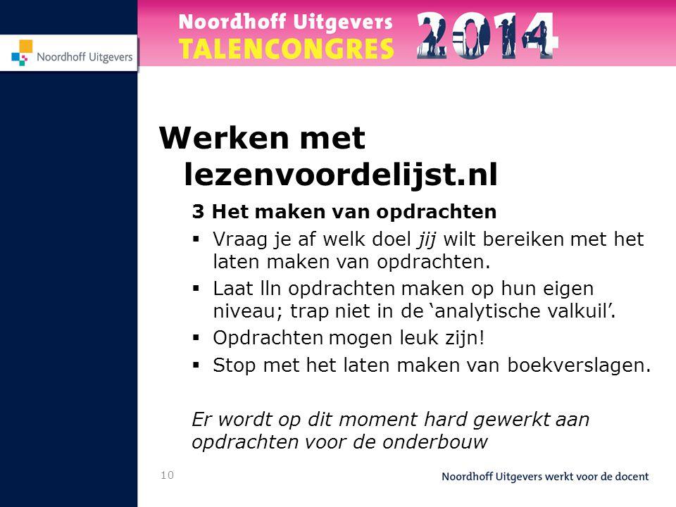 10 Werken met lezenvoordelijst.nl 3 Het maken van opdrachten  Vraag je af welk doel jij wilt bereiken met het laten maken van opdrachten.