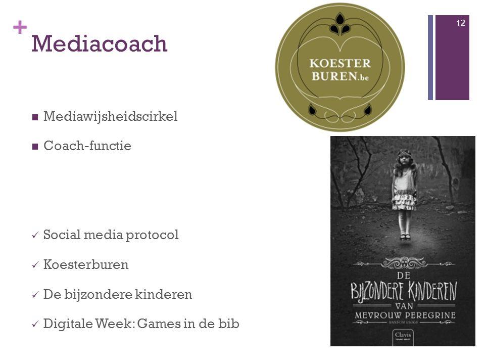 + Mediacoach Mediawijsheidscirkel Coach-functie Social media protocol Koesterburen De bijzondere kinderen Digitale Week: Games in de bib 12