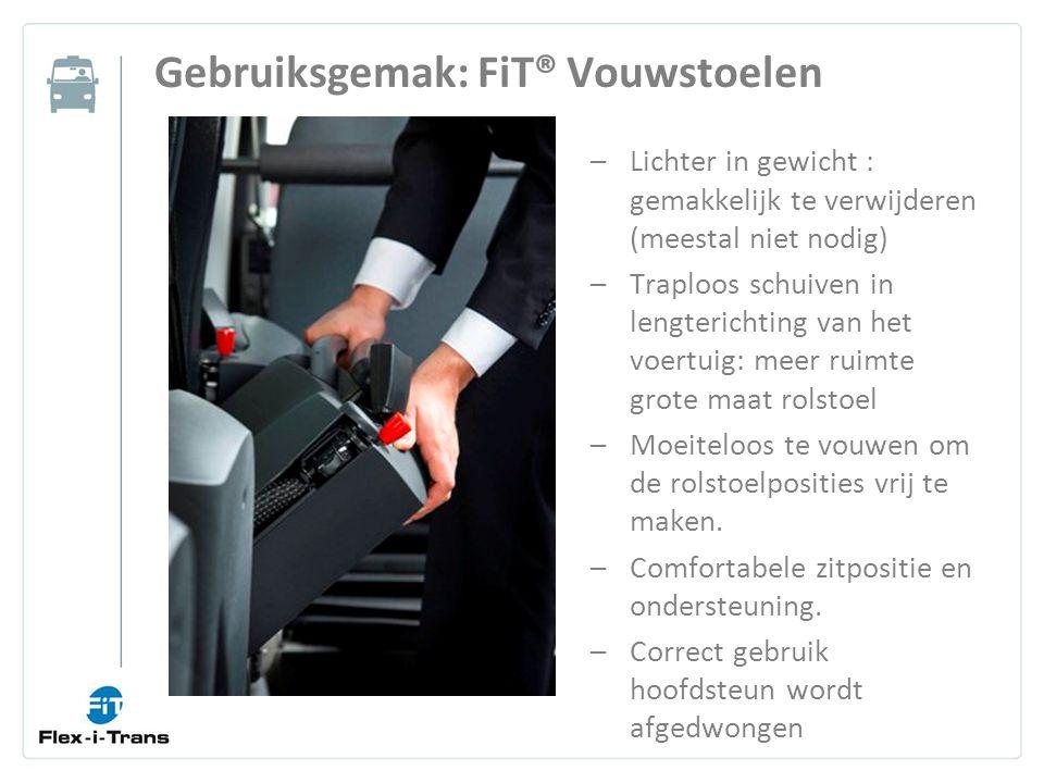 Gebruiksgemak: FiT® Vouwstoelen –Lichter in gewicht : gemakkelijk te verwijderen (meestal niet nodig) –Traploos schuiven in lengterichting van het voertuig: meer ruimte grote maat rolstoel –Moeiteloos te vouwen om de rolstoelposities vrij te maken.