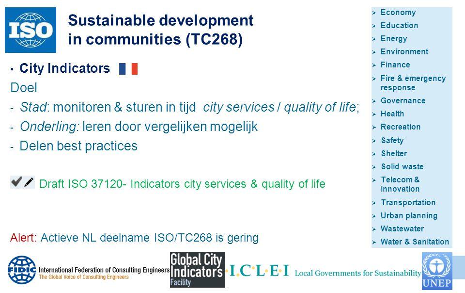 Sustainable development in communities (TC268) 11 City Indicators Doel - Stad: monitoren & sturen in tijd city services / quality of life; - Onderling