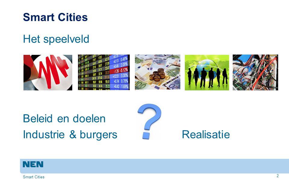 Smart Cities Het speelveld Beleid en doelen Industrie & burgers Realisatie Smart Cities 2