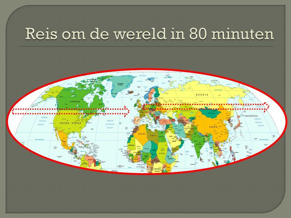  Reis om de wereld  Reis in de tijd 16 e -> 20 e eeuw