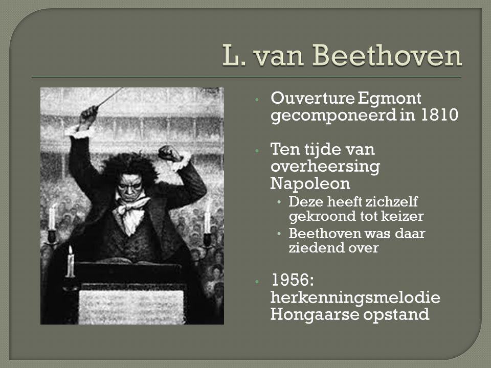 Ludwig van Beethoven 1770 – 1827 Ouverture Egmont opus 84