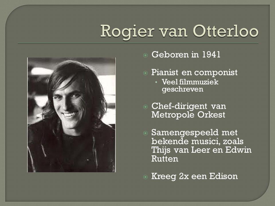  Geboren in 1941  Pianist en componist Veel filmmuziek geschreven  Chef-dirigent van Metropole Orkest  Samengespeeld met bekende musici, zoals Thijs van Leer en Edwin Rutten  Kreeg 2x een Edison