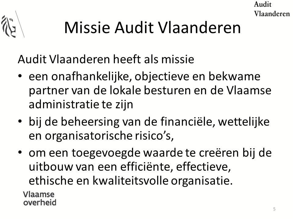 Missie Audit Vlaanderen Audit Vlaanderen heeft als missie een onafhankelijke, objectieve en bekwame partner van de lokale besturen en de Vlaamse administratie te zijn bij de beheersing van de financiële, wettelijke en organisatorische risico's, om een toegevoegde waarde te creëren bij de uitbouw van een efficiënte, effectieve, ethische en kwaliteitsvolle organisatie.