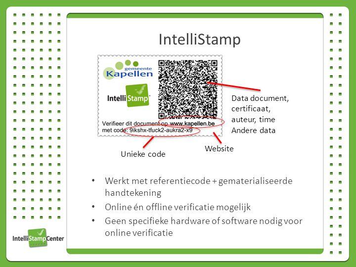 IntelliStamp Werkt met referentiecode + gematerialiseerde handtekening Online én offline verificatie mogelijk Geen specifieke hardware of software nodig voor online verificatie Data document, certificaat, auteur, time Andere data Website Unieke code