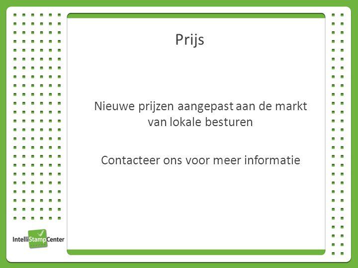 Prijs Nieuwe prijzen aangepast aan de markt van lokale besturen Contacteer ons voor meer informatie