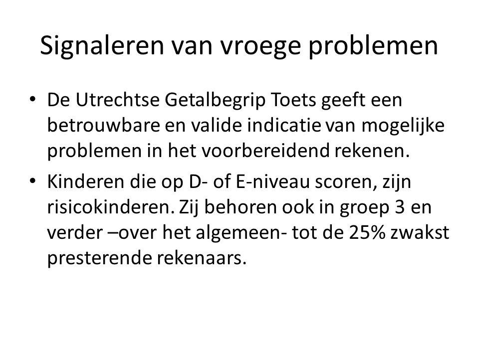 Signaleren van vroege problemen De Utrechtse Getalbegrip Toets geeft een betrouwbare en valide indicatie van mogelijke problemen in het voorbereidend