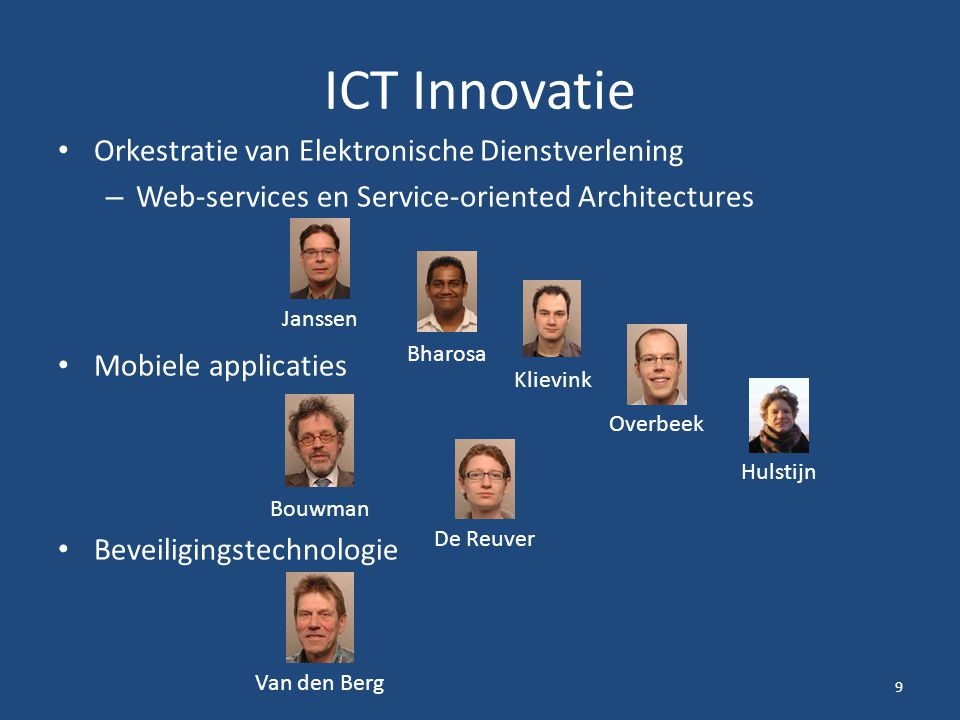ICT Innovatie Orkestratie van Elektronische Dienstverlening – Web-services en Service-oriented Architectures Mobiele applicaties Beveiligingstechnolog
