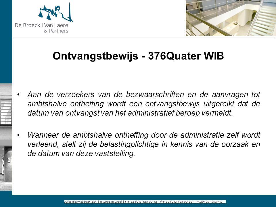 Ontvangstbewijs - 376Quater WIB Aan de verzoekers van de bezwaarschriften en de aanvragen tot ambtshalve ontheffing wordt een ontvangstbewijs uitgerei