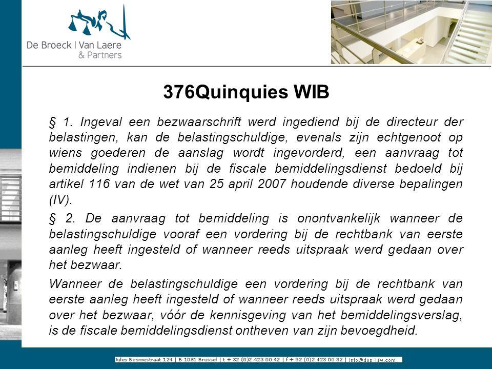 376Quinquies WIB § 1. Ingeval een bezwaarschrift werd ingediend bij de directeur der belastingen, kan de belastingschuldige, evenals zijn echtgenoot o